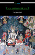 The Upanishads (Translated with Annotations by F. Max Muller)