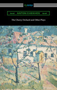 The Cherry Orchard and Other Plays