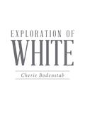 Exploration of White