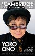 YOKO ONO - The Cambridge Book of Essential Quotations