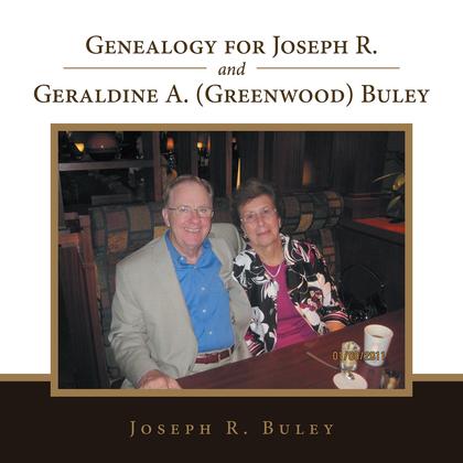 Genealogy for Joseph R. and Geraldine A. (Greenwood) Buley
