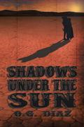 Shadows Under the Sun