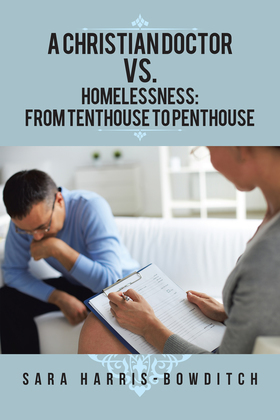 A Christian Doctor Vs. Homelessness: from Tenthouse to Penthouse