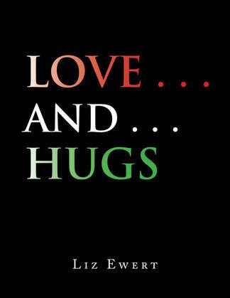 Love . . . and . . . Hugs