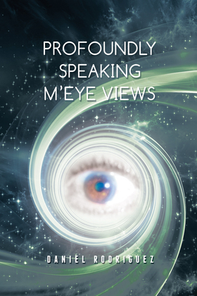 Profoundly Speaking M'Eye Views