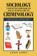 Sociology a Step by Step Guide Book and Manual to Social Care and Criminology