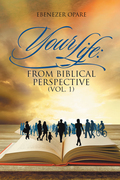 Your Life: from Biblical Perspective (Vol. 1)