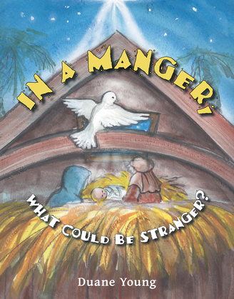 In a Manger, What Could Be Stranger?