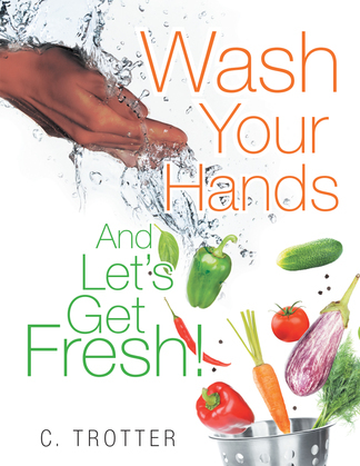 Wash Your Hands and Let'S Get Fresh!