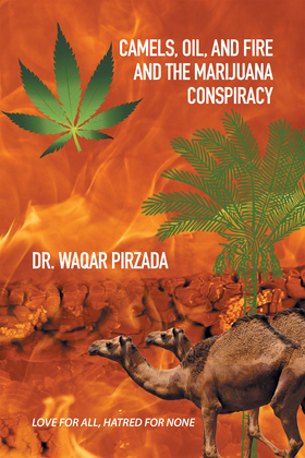 Camels, Oil, and Fire and the Marijuana Conspiracy