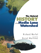 The Natural History of the Media Luna Watershed