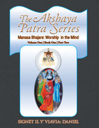 The Akshaya Patra Series Manasa Bhajare: Worship in the Mind Part Two