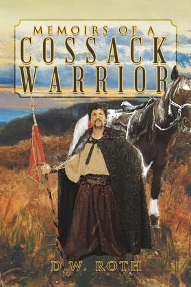 Memoirs of a Cossack Warrior