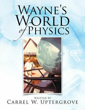 Wayne's World of Physics