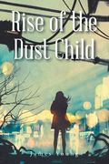Rise of the Dust Child