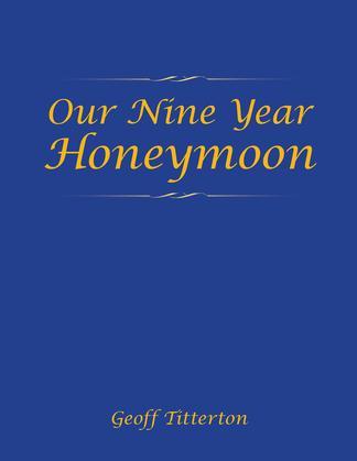 Our Nine Year Honeymoon