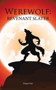 Werewolf: Revenant Slayer