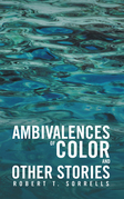 Ambivalences of Color and Other Stories