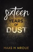 Sixteen Years of Dust