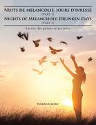 Nuits De Melancolie, Jours D'Ivresse (Part 1) Nights of Melancholy, Drunken Days (Part 2)