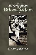 The Stagflation of Malcom Jackson