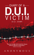 Diary of a D.U.I. Victim