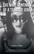 The Wild Rantings of a Teenage Girl