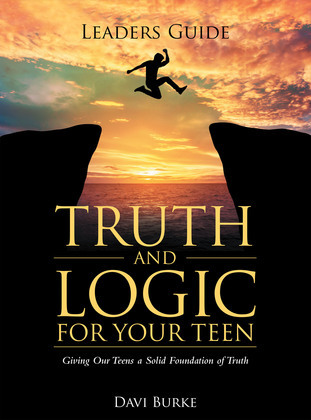 Leaders Guide Truth and Logic for Your Teen