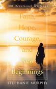 Faith, Hope, Courage, and New Beginnings