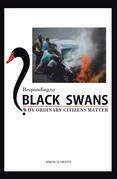Responding to Black Swans
