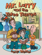 Mr. Larry and the Three Thieves