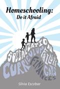 Homeschooling: Do It Afraid