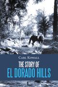 The Story of El Dorado Hills