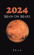 2024 Man on Mars