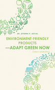 Environment-Friendly Products—Adapt Green Now