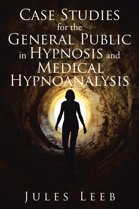 Case Studies for the General Public in Hypnosis and Medical Hypnoanalysis