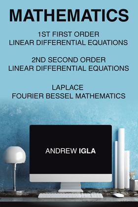 Mathematics 1St First Order Linear Differential Equations 2Nd Second Order Linear Differential Equations Laplace Fourier Bessel Mathematics