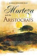 Morteza and the Noble Aristocrats