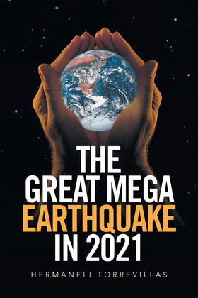 The Great Mega Earthquake in 2021