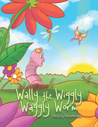 Wally the Wiggly Waggly Worm