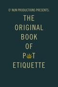 O' Nun Productions Presents: the Original Book of Pot Etiquette