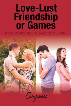 Love-Lust-Friendship-Or Games
