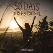 30 Days to Bring You Back