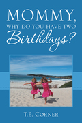 Mommy, Why Do You Have Two Birthdays?
