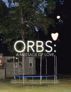 Orbs: a Message of Love