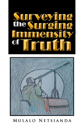 Surveying the Surging Immensity of Truth