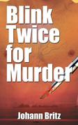 Blink Twice for Murder