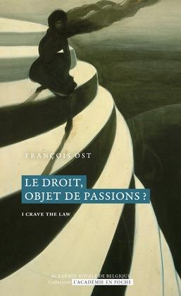 Le droit, objet de passions?
