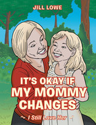 It'S Okay If My Mommy Changes