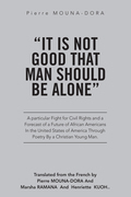 """""""It Is Not Good That Man Should Be Alone"""""""